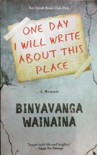 Binyavanga Wainaina-One-day-I-will-write-about-this-place