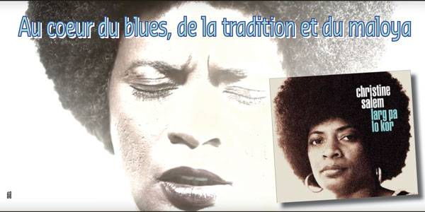 Christine Salem, au coeur du blues, de l...